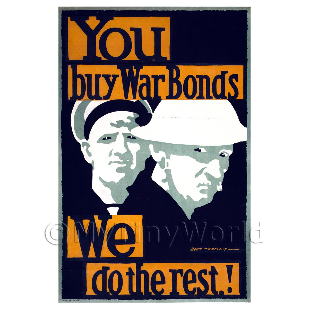 You Buy War Bonds We Do The Rest - Miniature Dollshouse WWI Poster