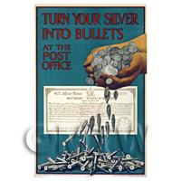 Dolls House Miniature - Turn Your Silver To Bullets - Miniature WWI Poster