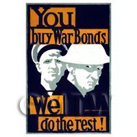 You Buy War Bonds We Do The Rest - Miniature Dollshouse WWI Poster