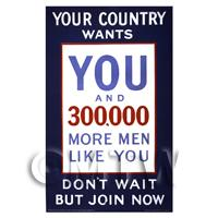 Your Country Wants You Dont Wait - Miniature Dollshouse WWI Poster