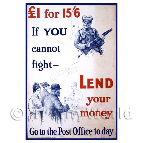 If You Cannot Fight Lend Your Money - Miniature Dollshouse WWI Poster
